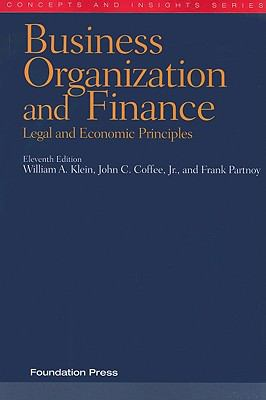 Business Organization and Finance: Legal and Economic Principles 9781599414492