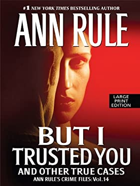 But I Trusted You: And Other True Cases 9781594133824