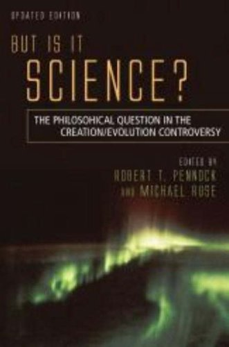 But Is It Science?: The Philosophical Question in the Creation/Evolution Controversy 9781591025825