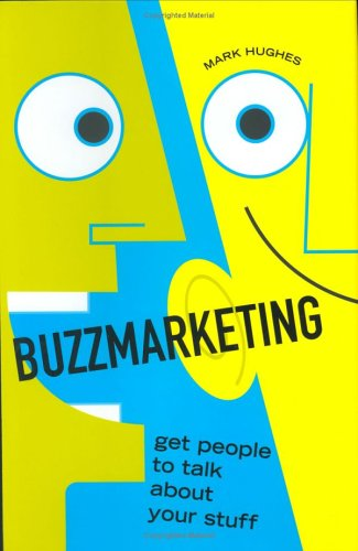 Buzzmarketing: Get People to Talk about Your Stuff 9781591840923