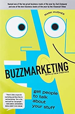Buzzmarketing: Get People to Talk about Your Stuff 9781591842132