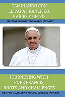 CAMINANDO CON EL PAPA FRANCISCO. RACES Y RETOS / JOURNEYING WITH POPE FRANCIS. ROOTS AND CHALLENGES.