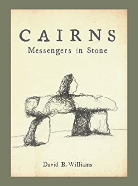 Cairns: Messengers in Stone 9781594856815