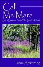 Call Me Mara: Life's Lessons from the Book of Ruth 7338961