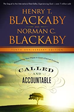 Called and Accountable Study Tenth Anniversary Edition: Discovering Your Place in Gods Eternal Purpose