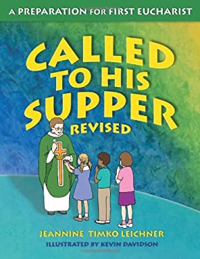 Called to His Supper: A Preparation for First Eurcharist 9781592762996