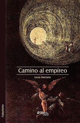 Camino Al Empireo 9781597544306