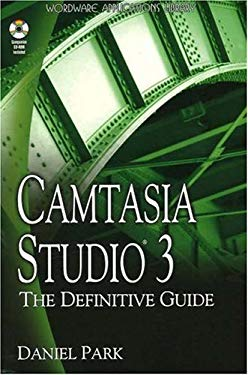 Camtasia Studio 3: The Definitive Guide [With CDROM] 9781598220001