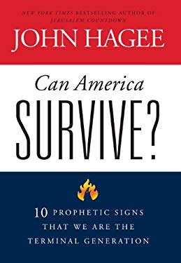 Can America Survive?: 10 Prophetic Signs That We Are the Terminal Generation 9781594153730