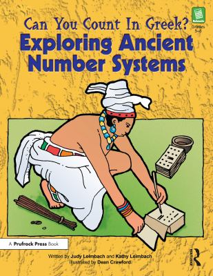 Can You Count in Greek?: Exploring Ancient Number Systems 9781593630560