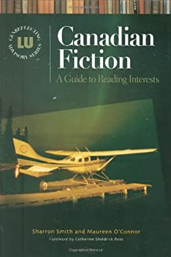 Canadian Fiction: A Guide to Reading Interests 9781591581666