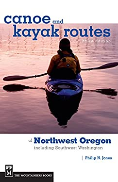 Canoe and Kayak Routes of Northwest Oregon: Including Southwest Washington 9781594850325