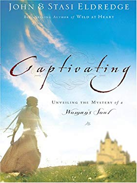 Captivating: Unveiling the Mystery of a Woman's Soul 9781594151101