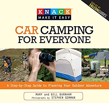 Car Camping for Everyone: A Step-By-Step Guide to Planning Your Outdoor Adventure 9781599215051