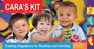 Cara's Kit for Toddlers: Creating Adaptations for Routines and Activities [With CDROM]