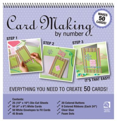 Card Making by Number: Everything You Need to Create 50 Cards! [With EnvelopesWith Die-Cut Sheets, Cards, 45 Brads, Foam DotsWith 20 ButtonsWith Clear 9781592172092