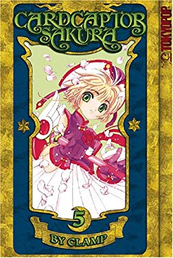 Cardcaptor Sakura, Volume 5: 100% Authentic Manga 9781591828822