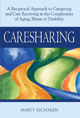 Caresharing: A Reciprocal Approach to Caregiving and Care Receiving in the Complexities of Aging, Illness or Disability 9781594732867