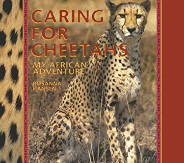 Caring for Cheetahs: My African Adventure 9781590783870