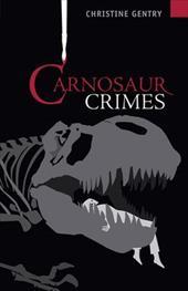 Carnosaur Crimes: An Ansel Phoenix Mystery 7240252