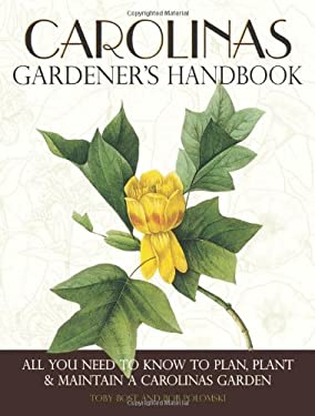 Carolinas Gardener's Handbook: All You Need to Know to Plan, Plant & Maintain a Carolinas Garden 9781591865391