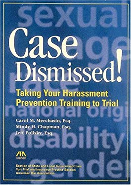 Case Dismissed: Taking Your Harassment Prevention Training to Trial 9781590315408