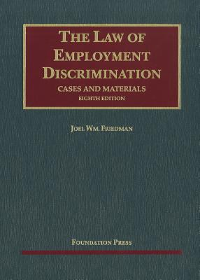 The Law of Employment Discrimination: Cases and Materials 9781599417912