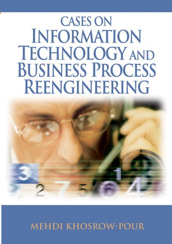 Cases on Information Technology and Business Process Reengineering 9781599043968