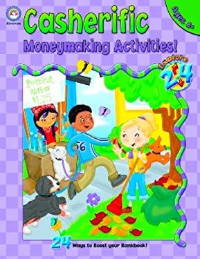 Casherific Money-Making Activities: Grades 3-5 9781594417221