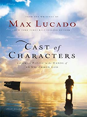 Cast of Characters: Common People in the Hands of an Uncommon God 9781594152948