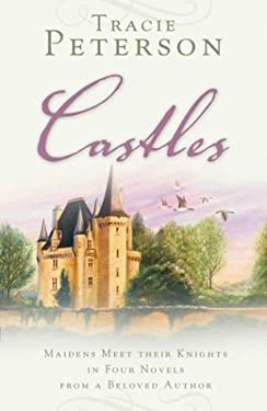Castles: Maidens Meet Their Knights in Four Novels from a Beloved Author 9781593101657