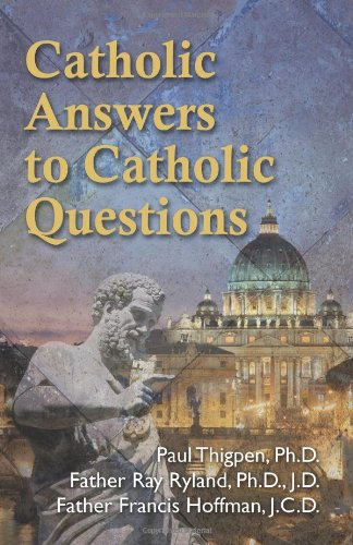 Catholic Answers to Catholic Questions 9781592766369