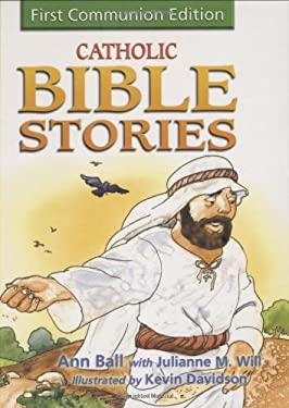 Catholic Bible Stories for Children: 1st Communion Edition 9781592762217