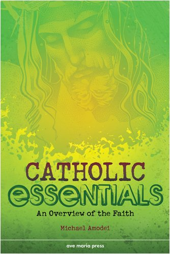 Catholic Essentials: An Overview of the Faith 9781594711459