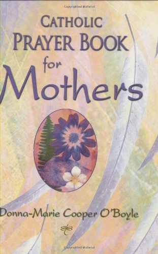Catholic Prayer Book for Mothers 9781592761616