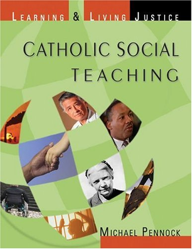 Catholic Social Teaching: Learning & Living Justice 9781594711022