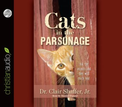 Cats in the Parsonage: Ask the Animals and They Will Teach You! 9781596449503