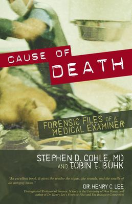Cause of Death: Forensic Files of a Medical Examiner 9781591024477
