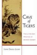 Cave of Tigers: The Living Zen Practice of Dharma Combat 9781590305652