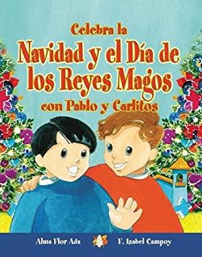 Celebra La Navidad y El Dia de Los Reyes Magos Con Pablo y Carlitos 9781598201246