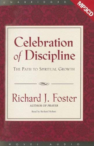 Celebration of Discipline: The Path to Spiritual Growth 9781596444546