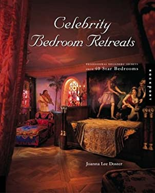 Celebrity Bedroom Retreats: Professional Designers' Secrets from 40 Star Bedrooms 9781592530601