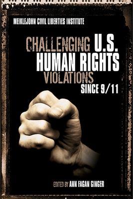 Challenging U.S. Human Rights Violations Since 9/11: Meiklejohn Civil Liberties Institute 9781591022794