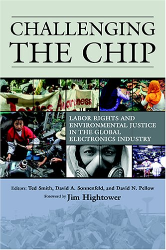 Challenging the Chip: Labor Rights and Environmental Justice in the Global Electronics Industry 9781592133307
