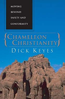 Chameleon Christianity: Moving Beyond Safety and Conformity 9781592441518
