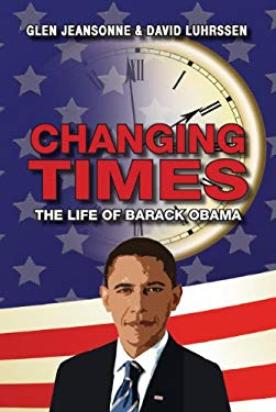 Changing Times: The Life and Times of Barack Obama 9781595980823
