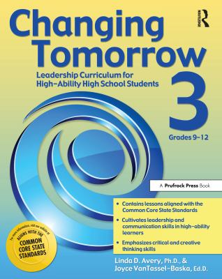Changing Tomorrow 3: Leadership Curriculum for High-Ability High School Students 9781593639556