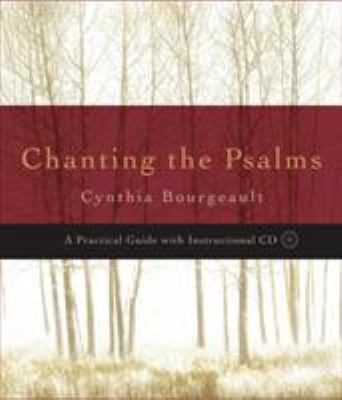 Chanting the Psalms: A Practical Guide [With CD (Audio)] 9781590302576