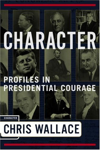 Character: Profiles in Presidential Courage 9781590710388