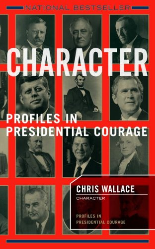 Character: Profiles in Presidential Courage 9781590710548